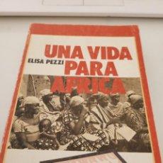 Libros de segunda mano: UNA VIDA PARA ÁFRICA. - PEZZI, ELISA. Lote 251368760