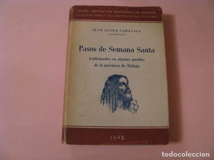 PASOS DE SEMANA SANTA. TRADICIONALES DE LA PROVINCIA DE MÁLAGA JUAN LUQUE CARAVACA. 1948. (Libros de Segunda Mano - Religión)