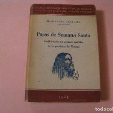 Livros em segunda mão: PASOS DE SEMANA SANTA. TRADICIONALES DE LA PROVINCIA DE MÁLAGA JUAN LUQUE CARAVACA. 1948.. Lote 251578290