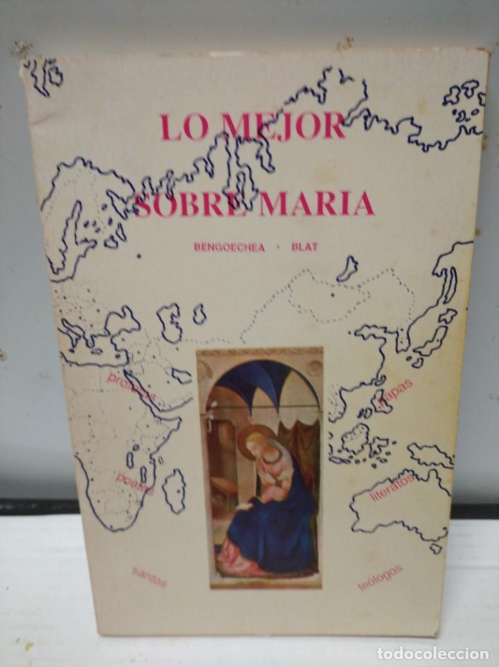 LO MEJOR SOBRE MARÍA. BENGOECHEA/BLAT. (Libros de Segunda Mano - Religión)