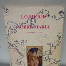 Libros de segunda mano: LO MEJOR SOBRE MARÍA. BENGOECHEA/BLAT.. Lote 251922590