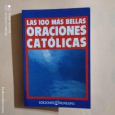Livros em segunda mão: LAS 100 MAS BELLAS ORACIONES CATOLICAS. EDICIONES RIONEGRO. COLECCION TEMAS VARIOS. 1989. PAGS. 153.. Lote 252399950