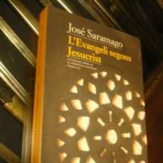 Livres d'occasion: L'EVANGELI SEGONS JESUCRIST, JOSÉ SARAMAGO, EN CATALAN.. Lote 252415795