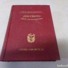 Libros de segunda mano: JESUCRISTO SEGUN LOS EVANGELIOS. JOSE M. MILLAS VALLIGROSA. 1944. EDICIONES ALMA MATER.. Lote 253149340
