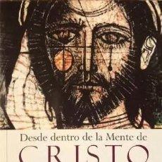 Libros de segunda mano: DESDE DENTRO DE LA MENTE DE CRISTO.EL SENDERO INTERNO DE LA ESPIRITUALIDAD CRISTIANA. J.MARIO. NUEVO. Lote 253714305