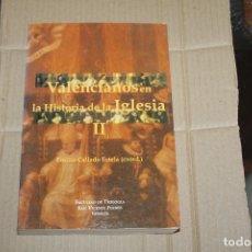 Libros de segunda mano: VALENCIANOS EN LA HISTORIA DE LA IGLESIA II, EMILIO CALLADO, FACULTAD TEOLOGÍA SAN VICENTE FERRER. Lote 254202610