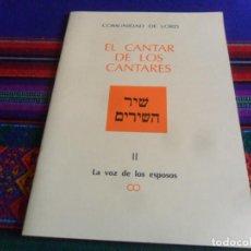 Libros de segunda mano: EL CANTAR DE LOS CANTARES II LA VOZ DE LOS ESPOSOS. COMUNIDAD DEL LORD 1993. MBE. MUY RARO.. Lote 254210210