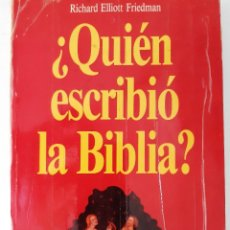 Libros de segunda mano: QUIEN ESCRIBIO LA BIBLIA ENIGMAS DE LA HISTORIA RICHARD ELLIOTT FRIEDMAN 1989. Lote 254262445