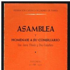 Libros de segunda mano: ASAMBLEA Y HOMENAJE A SU CONSILIARIO DON JESUS MENDI Y DIAZ CABALLERO - VITORIA 1970. Lote 254274470