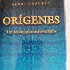 Libros de segunda mano: ORÍGENES. UN TEÓLOGO CONTROVERTIDO. HENRI CROUZEL. BAC. 1998 378PP. Lote 254278280