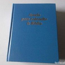 Libros de segunda mano: AYUDA PARA ENTENDER LA BIBLIA, 1691 PAGINAS, EXCELENTE. Lote 254342410