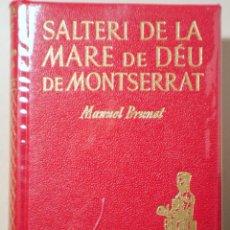 Libros de segunda mano: BRUNET, MANUEL - SALTERI DE LA MARE DE DÉU DE MONTSERRAT - BARCELONA 1948. Lote 254371880
