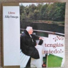 Libros de segunda mano: NO TENGAS MIEDO. JUAN PABLO II ANTE SU VISITA A ESPAÑA EN 2003. Lote 254419450