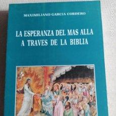 Libros de segunda mano: LA ESPERANZA DEL MÁS ALLÁ A TRAVÉS DE LA BIBLIA. GARCÍA CORDERO, MAXIMILIANO ED. SAN ESTEBAN. Lote 254431000
