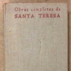 Libros de segunda mano: OBRAS COMPLETAS DE SANTA TERESA DE JESÚS. BIBLIOTECA DE AUTORES CRISTIANOS 1962.. Lote 164872778
