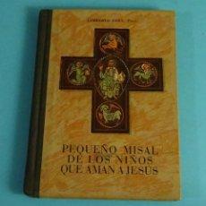 Libros de segunda mano: PEQUEÑO MISAL DE LOS NIÑOS QUE AMAN A JESÚS. LAMBERTO FONT, PBRO. ILUSTRACIONES C. CIRICI. Lote 254825985