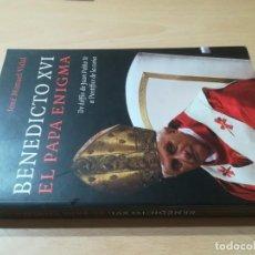 Libri di seconda mano: BENEDICTO XVI EL PAPA ENIGMA / JOSE MANUEL VIDAL / TEMAS DE HOY / AG47. Lote 255002780