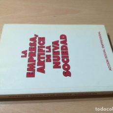 Libros de segunda mano: LA EMPRESA, ARTIFICE DE LA NUEVA SOCIEDAD / ACCION SOCIAL EMPRESARIAL / / CONS-111. Lote 255411875
