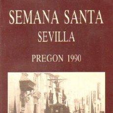 Libros de segunda mano: SEMANA SANTA SEVILLA. PREGON 1990. GARRIGO G. BUSTAMANTE, JOSE LUIS.. Lote 255938460