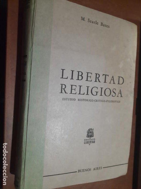 LIBERTAD RELIGIOSA. M. SEARLE BATES. ESTUDIO HISTÓRICO-CRÍTICO FILOSOFICO. PÁGINAS AMARILLENTAS (Libros de Segunda Mano - Religión)