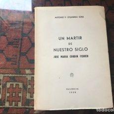 Libros de segunda mano: UN MÁRTIR DE NUESTRO SIGLO. JOSÉ MARÍA CORBIN FERRER. ANTONIO V. IZQUIERDA. Lote 257360360