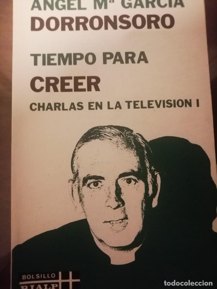 TIEMPO PARA CREER. CHARLAS EN LA TELEVISIÓN I, ANGEL GARCÍA DORRONSORO, RIALP (Libros de Segunda Mano - Religión)