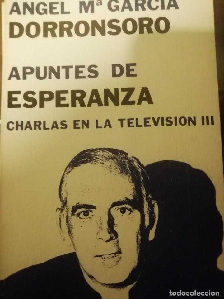 APUNTES DE ESPERANZA. CHARLAS EN LA TELEVISIÓN II, ANGEL GARCIA DORRONSORO, RIALP (Libros de Segunda Mano - Religión)