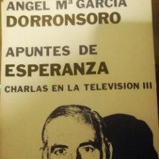Libros de segunda mano: APUNTES DE ESPERANZA. CHARLAS EN LA TELEVISIÓN II, ANGEL GARCIA DORRONSORO, RIALP. Lote 257382635
