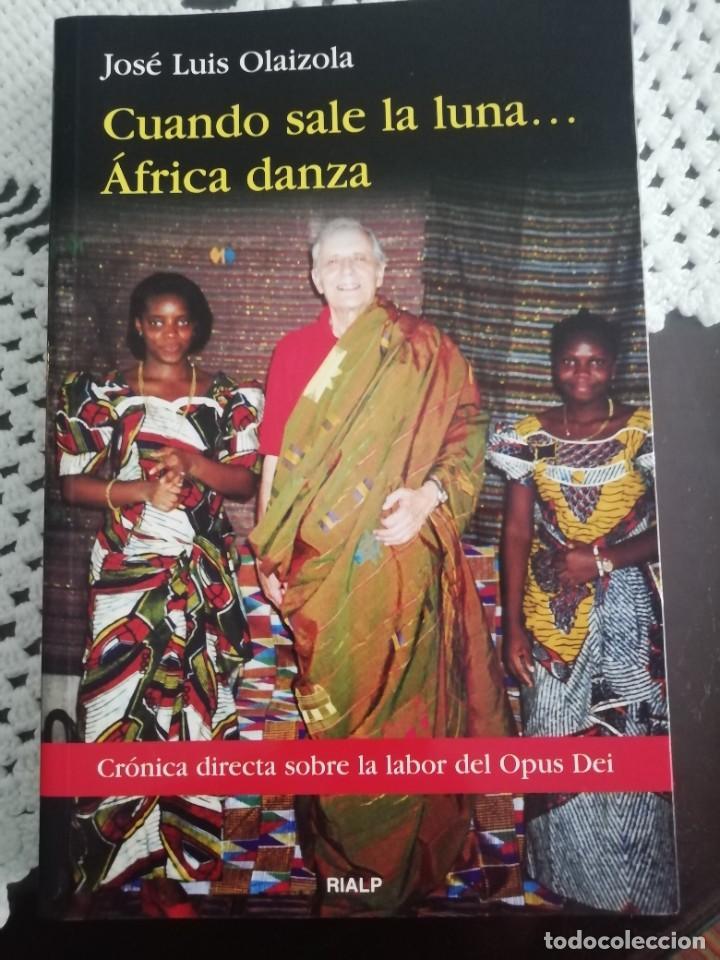 CUANDO SALE LA LUNA... AFRICA DANZA, JOSÉ LUIS OLAIZOLA, RIALP (Libros de Segunda Mano - Religión)