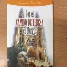 Libros de segunda mano: POR EL CAMINO DE TERESA EN BURGOS - FERNANDO DOMINGO. Lote 257383805