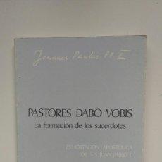 Libros de segunda mano: PASTORES DABO VOBIS - LA FORMACIÓN DE LOS SACERDOTES - EDICIONES PAULINAS, 1992. Lote 294169443