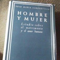 Libros de segunda mano: HOMBRE Y MUJER. JM. CABODEVILLA. BAC, N. 195. 4 ED.. Lote 257621085