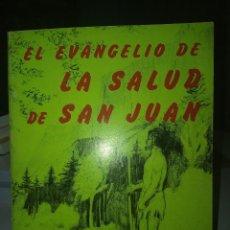 Libros de segunda mano: EL EVANGELIO DE LA SALUD DE SAN JUAN. Lote 257740140