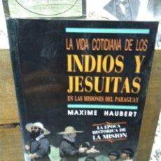 Libri di seconda mano: LA VIDA COTIDIANA DE INDIOS Y JESUITAS. MISIONES. Lote 260085820