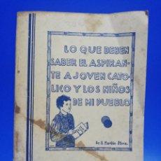 Libros de segunda mano: LO QUE DEBEN SABER EL ASPIRANTE A JOVEN CATOLICO Y LOS NIÑOS DE MI PUEBLO. B. MARTIN. 1982. PAG.78.. Lote 261181545
