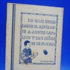 Libros de segunda mano: LO QUE DEBEN SABER EL ASPIRANTE A JOVEN CATOLICO Y LOS NIÑOS DE MI PUEBLO. B. MARTIN. 1982. PAG.78.. Lote 261181640