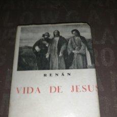 Libros de segunda mano: VIDA DE JESÚS. ERNESTO RENAN. Lote 261302025