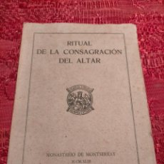 Libros de segunda mano: RITUAL DE LA CONSAGRACION DEL ALTAR MONASTERIO DE MONTSERRAT 1943. Lote 261619460