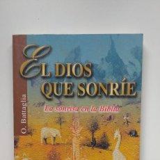 Libros de segunda mano: EL DIOS QUE SONRÍE - O. BATTAGLIA - SAN PABLO, 2003. Lote 262042475
