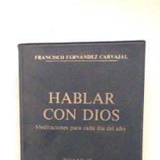 Libros de segunda mano: HABLAR CON DIOS TOMO II, CUARESMA/SEMANA SANTA/PASCUA - FRANCISCO FERNÁNDEZ-CARVAJAL - ED. PALABRA. Lote 262043220