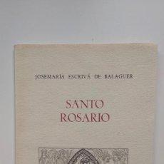 Libros de segunda mano: SANTO ROSARIO - JOSEMARÍA ESCRIVÁ DE BALAGUER - EDICIONES RIALP, 1972. Lote 262051365