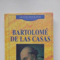 Libros de segunda mano: GRANDES BIOGRAFÍAS, BARTOLOMÉ DE LAS CASAS - EDITORIAL PLANETA DE AGOSTINI, 1996. Lote 262051615