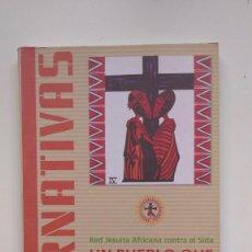Libros de segunda mano: UN PUEBLO QUIERE VIVIR - RED JESUITA CONTRA EL SIDA - EDICIONES MENSAJERO, 2008. Lote 262051940