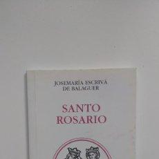 Libros de segunda mano: SANTO ROSARIO - JOSEMARÍA ESCRIVÁ DE BALAGUER - EDICIONES RIALP, 49ª EDICIÓN 2003. Lote 262053170