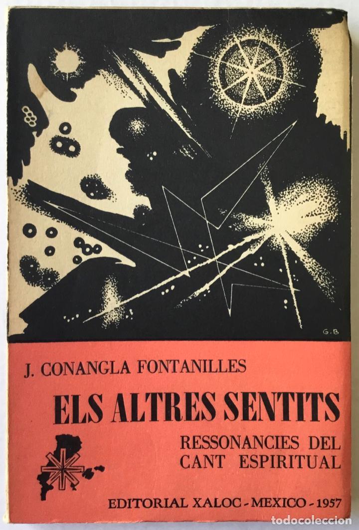 ELS ALTRES SENTITS. RESSONÀNCIES DEL CANT ESPIRITUAL DE MARAGALL. -CONANGLA FONTANILLES, J. DEDICADO (Libros de Segunda Mano - Religión)