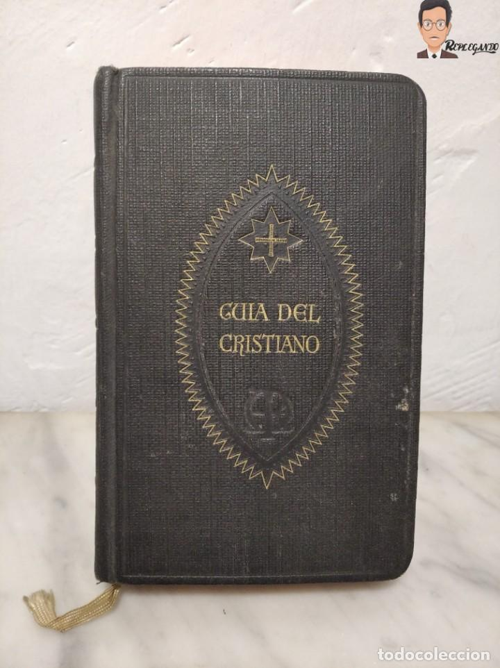 GUÍA DEL CRISTIANO - DEVOCIONARIO POPULAR (EDITORIIAL BALMES) BARCELONA AÑO 1944 (Libros de Segunda Mano - Religión)