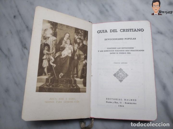 Libros de segunda mano: GUÍA DEL CRISTIANO - DEVOCIONARIO POPULAR (EDITORIIAL BALMES) BARCELONA AÑO 1944 - Foto 4 - 262586455