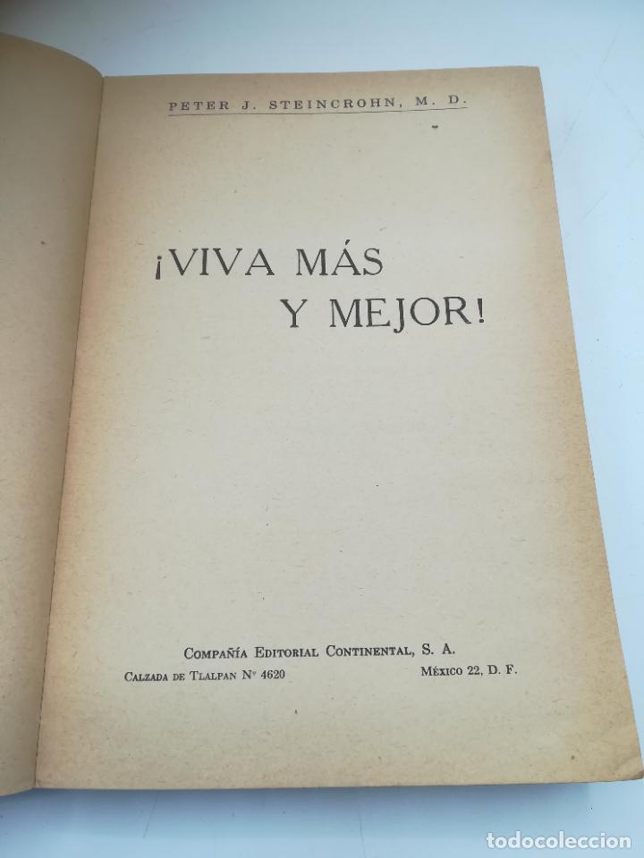 Libros de segunda mano: VIVA MAS Y MEJOR. PETER J.STEINCROHN, M.D. 1º ED 1958. COMPAÑÍA EDITORIAL CONTINENTAL. RUSTICA - Foto 2 - 262717205