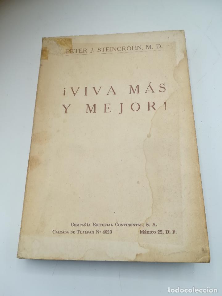 VIVA MAS Y MEJOR. PETER J.STEINCROHN, M.D. 1º ED 1958. COMPAÑÍA EDITORIAL CONTINENTAL. RUSTICA (Libros de Segunda Mano - Religión)