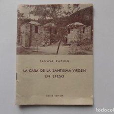 Libros de segunda mano: LIBRERIA GHOTICA. PANAYA KAPULU. LA CASA DE LA SANTISIMA VIRGEN EN EFESO. 1954.ILUSTRADO. MAPA .. Lote 262906560